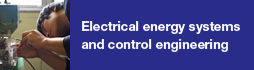 Electrical energy systems and control engineering