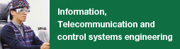 Information, Telecommunication and control systems engineering